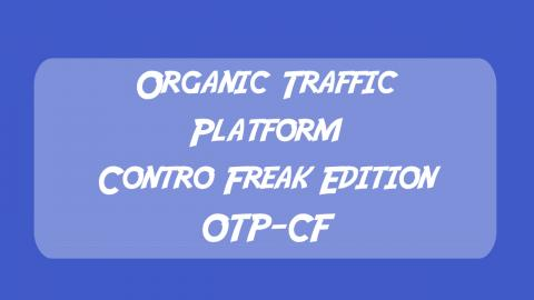 Organic Traffic Platform - Control Freak Edition - OTP CF
